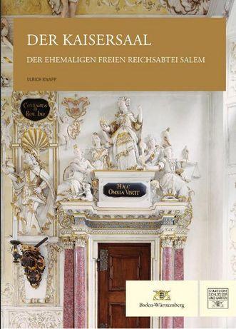 Cover: Der Kaisersaal der ehemaligen freien Reichsabtei Salem Michael Imhof Verlag Petersberg, 2013